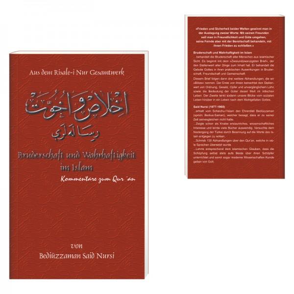 Bruderschaft und Wahrhaftigkeit im Islam - Kommentare zu Qur´an von Bediüzzaman Said Nursi aus dem Risale-i Nur Gesamtwerk