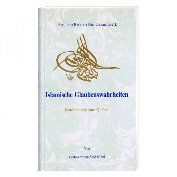 Islamische Glaubenswahrheiten - Kommentare zu Qur´an von Bediüzzaman Said Nursi aus dem Risale-i Nur Gesamtwerk