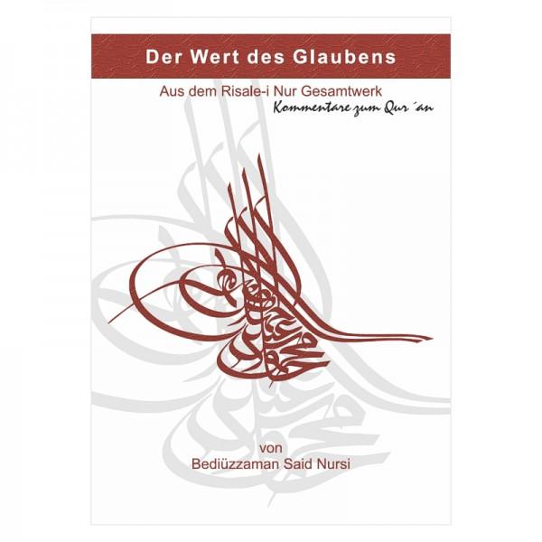 23. Wort - Der Wert des Glaubens - Kommentare zum Qur´an von Bediüzzaman Said Nursi aus dem Risale-i Nur Gesamtwerk