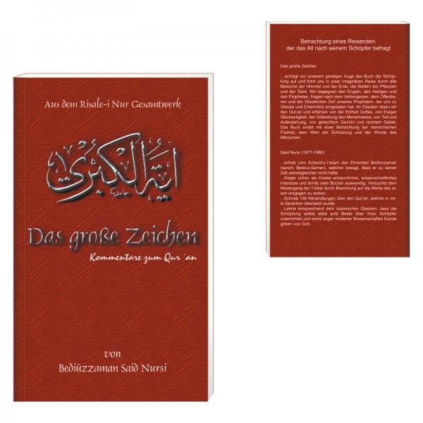 Das grosse Zeichen - Kommentare zu Qur´an von Bediüzzaman Said Nursi aus dem Risale-i Nur Gesamtwerk